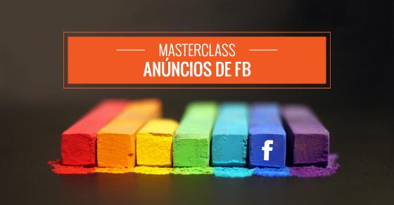 MasterClass Anúncios de Facebook