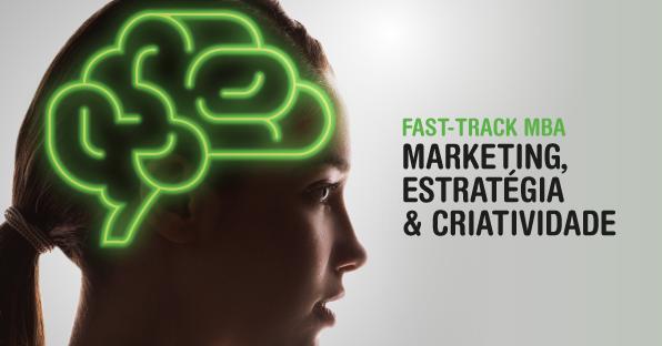 Fast Track MBA em Marketing, Estratégia e Criatividade